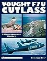 Vought F7u Cutlass: A Developmental History