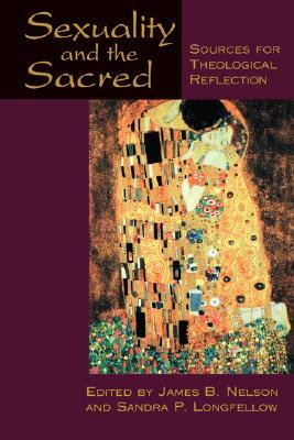Sexuality and the Sacred: Sources for Theological Reflection, 1st Edition