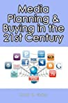 Media Planning & Buying In the 21st Century