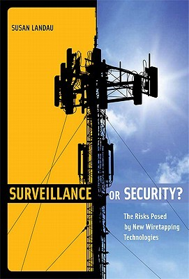 Surveillance or Security? The Risks Posed by New Wiretapping Technologies