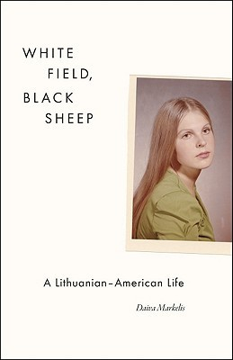 White Field, Black Sheep: A Lithuanian-American Life