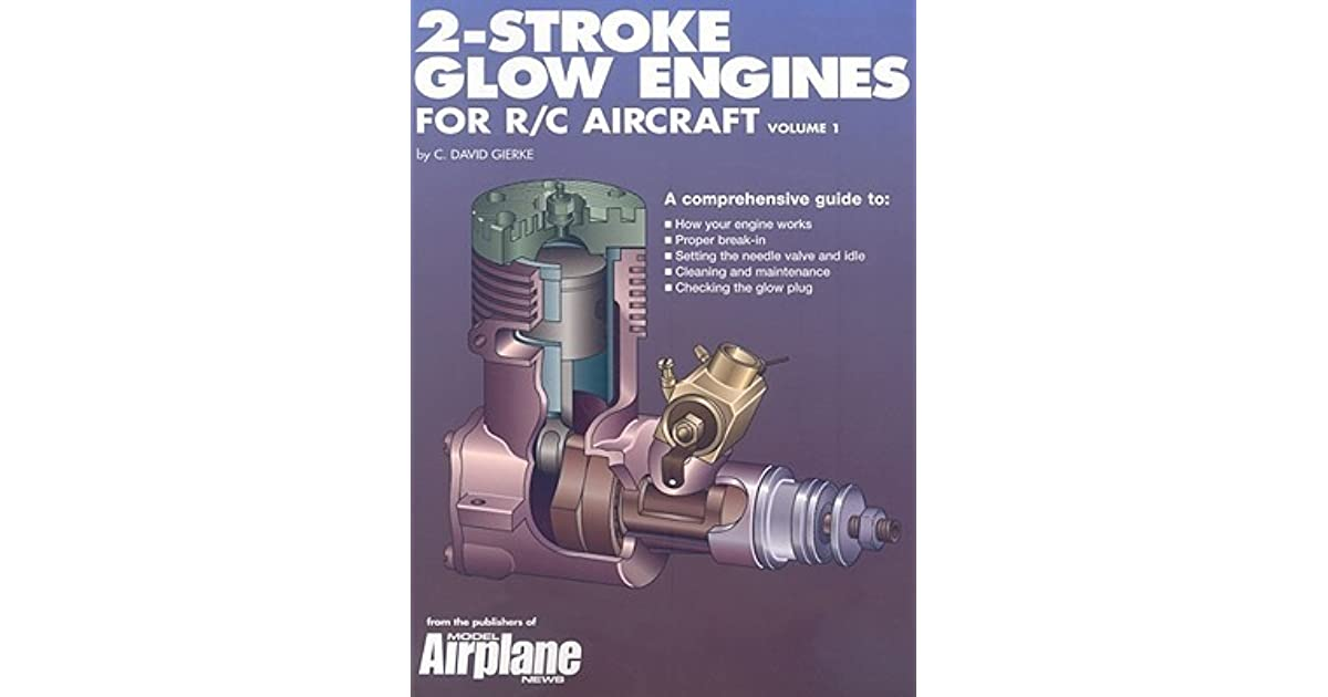 2 Stroke Glow Engines For R C Aircraft By David Gierke