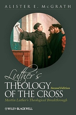 Luther's Theology of the Cross by Alister E. McGrath