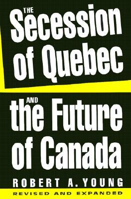 The Secession of Quebec and the Future of Canada