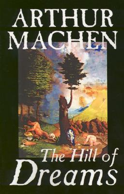 The Hill Of Dreams By Arthur Machen