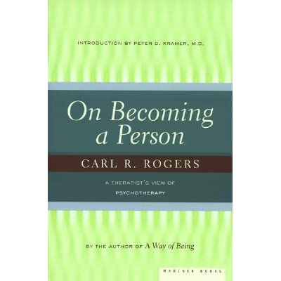 On Becoming a Person: A Therapist's View of Psychotherapy by