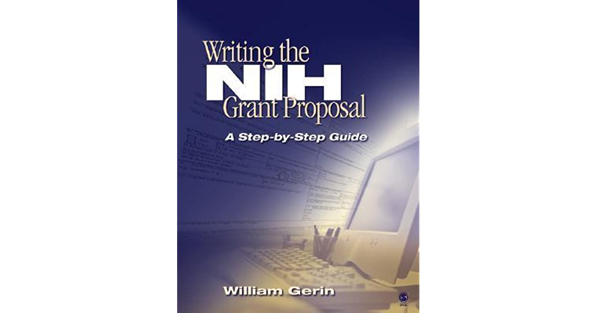 writing the nih grant proposal a stepbystep guide