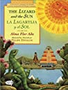 La lagartija y el sol/ The Lizard and the Sun by Alma Flor Ada
