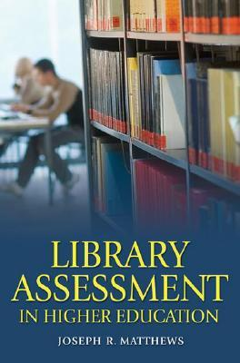 Library Assessment in Higher Education