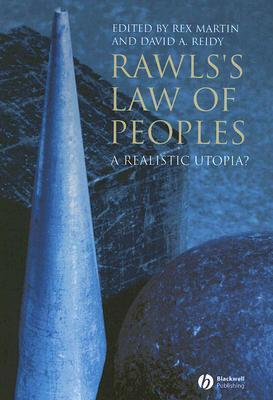 Rawls Law of Peoples  A Realistic Utopia
