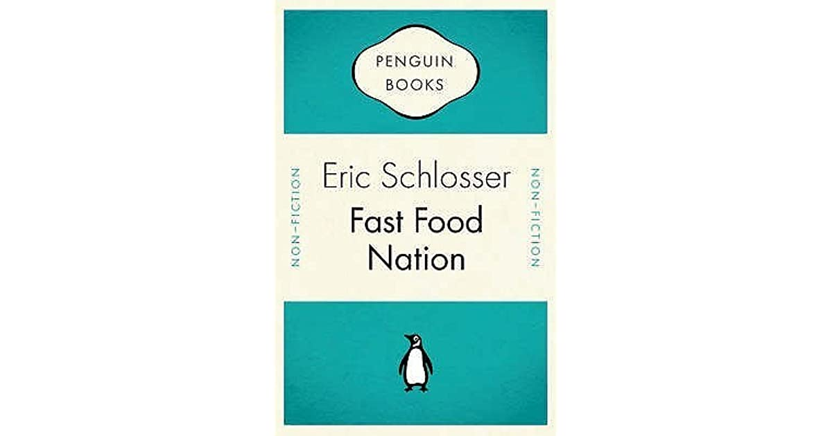 critical book review of fast food nation essay Summary and reviews of fast food nation by eric schlosser, plus links to a book excerpt from fast food nation and author biography of eric schlosser.