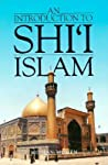 An Introduction to Shi`i Islam: The History and Doctrines of Twelver Shi'ism