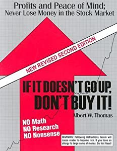 If It Doesn't Go Up, Don't Buy It, revised and updated