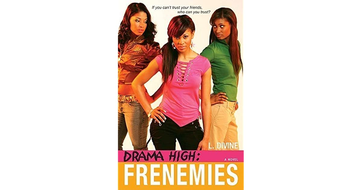 Frenemies Drama High 4 By L Divine