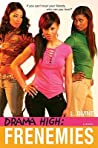 Frenemies (Drama High, #4)