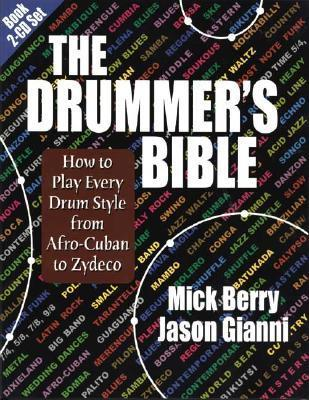 The Drummer's Bible How to Play Every Drum Style from Afro-Cuban to Zydeco, 2nd Edition