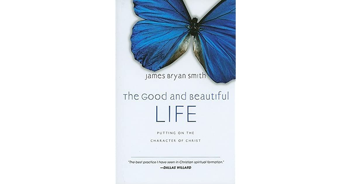 The Good And Beautiful Life Putting On The Character Of border=