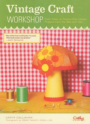 Vintage Craft Workshop by Cathy Callahan