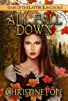 All Fall Down (Tales of the Latter Kingdoms, #2)
