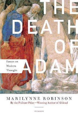 The Death of Adam by Marilynne Robinson