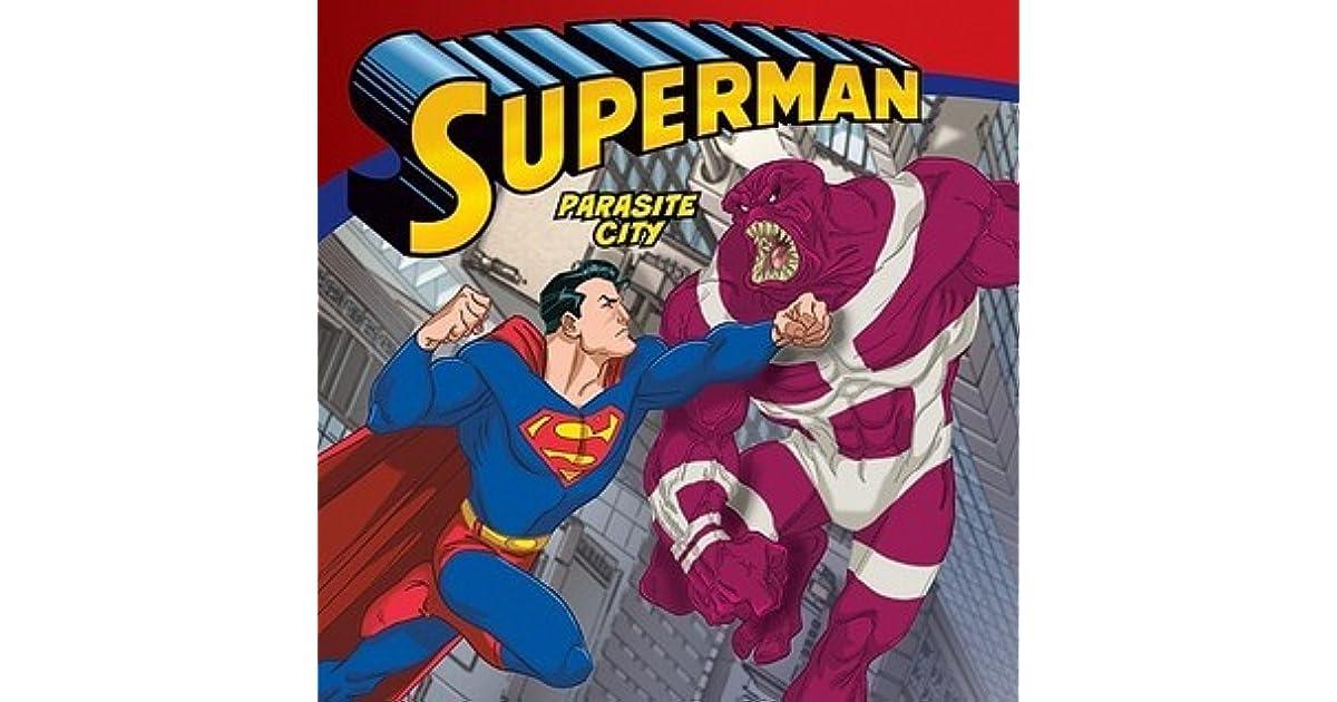 Superman Parasite >> Superman Classic Parasite City By Lucy Rosen