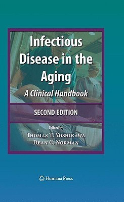 Infectious Disease in the Aging  A Clinical Handbook (2009, Humana Press)
