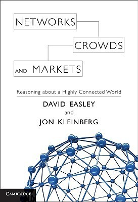 Networks, crowds, and markets- Reasoning about a highly connected world