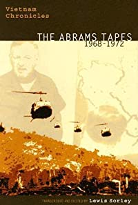 Vietnam Chronicles: The Abrams Tapes, 1968-1972