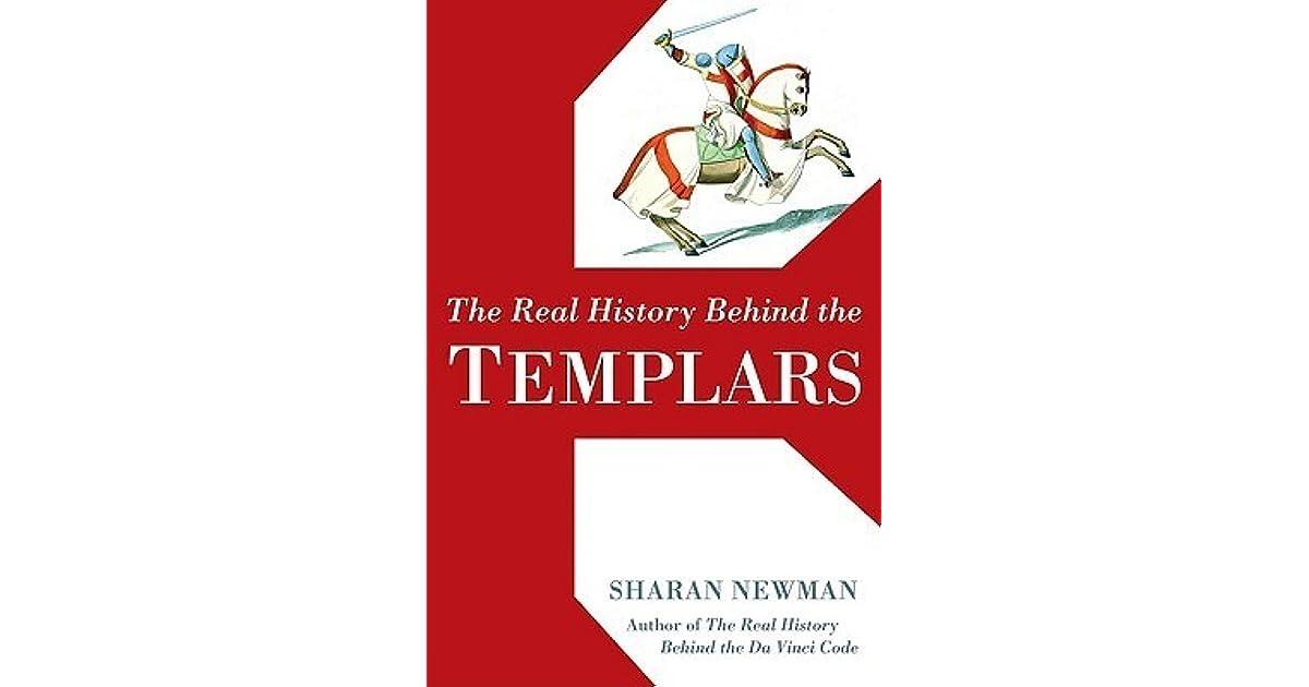 The Real History Behind the Templars by Sharan Newman