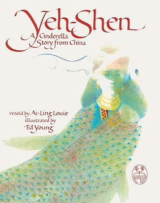 Yeh-Shen: A Cinderella Story from China