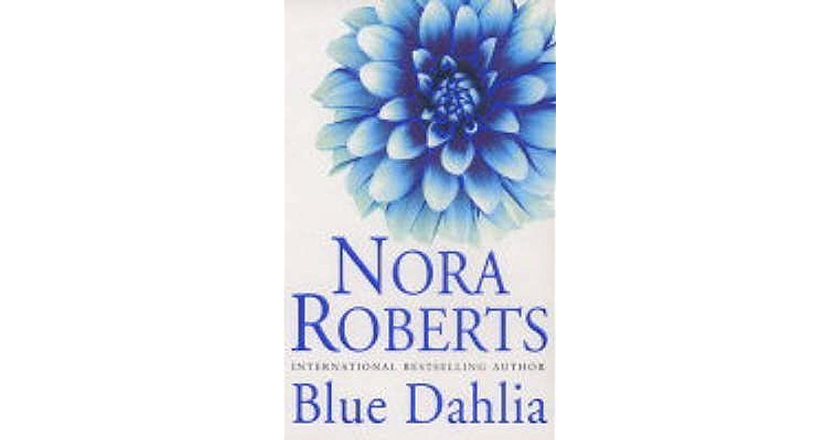 Blue dahlia nora roberts sex