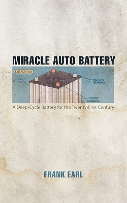 Miracle Auto Battery: A Deep-Cycle Battery for the Twenty-First Century