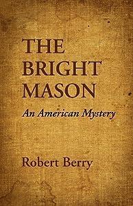 The Bright Mason: An American Mystery