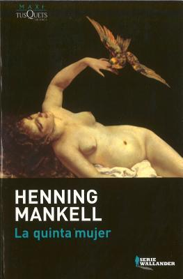 La quinta mujer by Henning Mankell