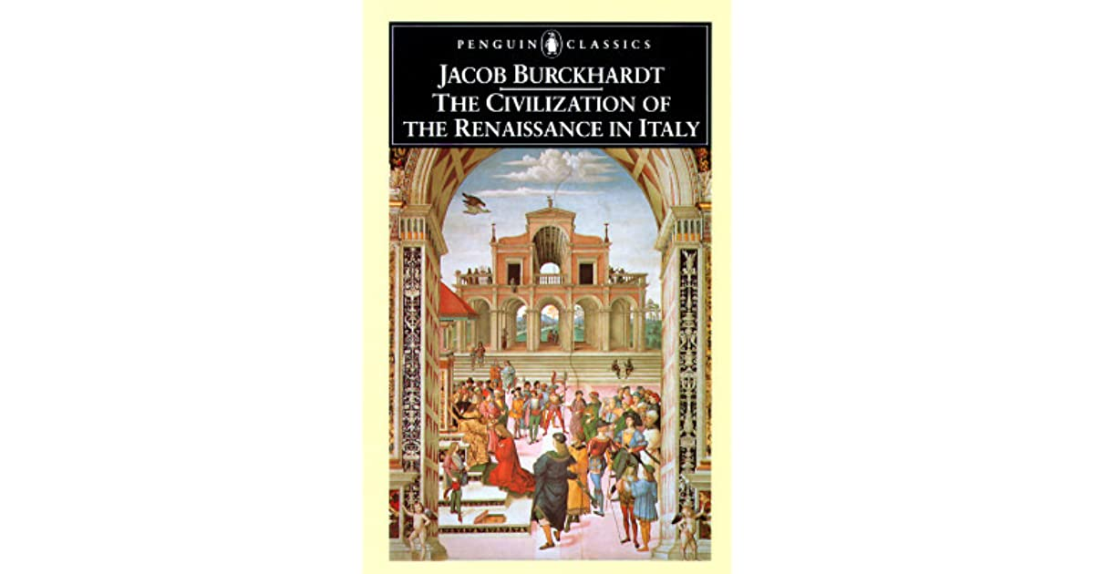 a literary analysis of the civilization of the renaissance in italy by jacob burckhardt