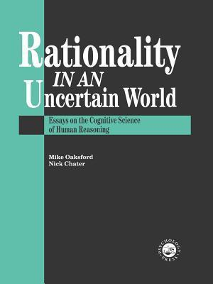 Rationality-In-An-Uncertain-World-Essays-In-The-Cognitive-Science-Of-Human-Understanding