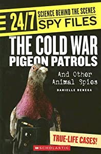The Cold War Pigeon Patrols and Other Animal Spies