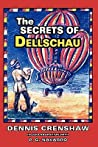 The Secrets Of Dellschau by Dennis G. Crenshaw