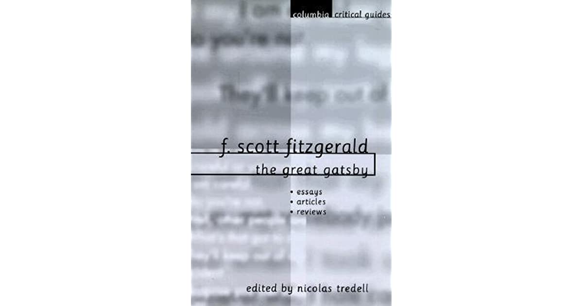 F Scott Fitzgerald The Great Gatsby Essays Articles Reviews By  F Scott Fitzgerald The Great Gatsby Essays Articles Reviews By Nicolas  Tredell Writing High School Essays also Writing Work Online  High School Essay Format
