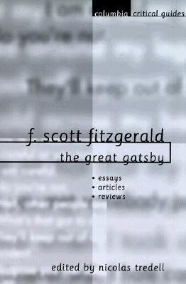 F. Scott Fitzgerald: The Great Gatsby: Essays Articles Reviews