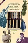 Border Radio by Gene   Fowler