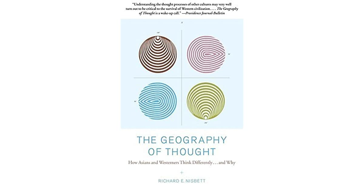 the geography of thought by richard Abstract: the arabs acquired greek geographical and astronomical  knowledge in the  muslim scholars learned greek scientific thought and  accepted these views as  netton, ian richard: muslim neoplatonists: an  introduction to the.