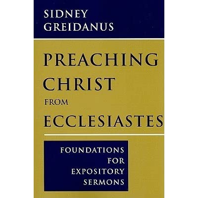 Preaching Christ from Ecclesiastes: Foundations for