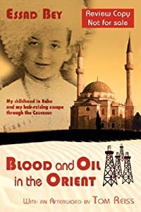 Blood and Oil in the Orient: My childhood in Baku and my hair-raising escape through the Caucasus