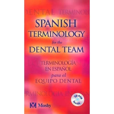 Spanish Terminology for the Dental Team [With CD] by C V