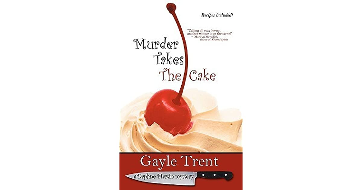 Murder Takes The Cake Daphne Martin 1 By Gayle Trent
