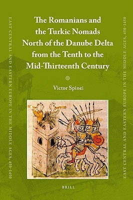 The Romanians and the Turkic Nomads North of the Danube Delta from the Tenth to the Mid-Thirteenth Century