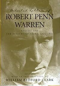 Selected Letters of Robert Penn Warren: Volume One: The Apprentice Years, 1924-1934