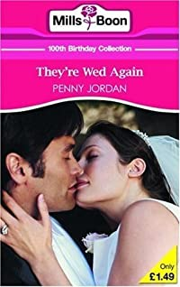 They're Wed Again (Mills & Boon 100th Birthday Collection)