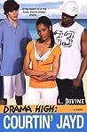 Courtin' Jayd (Drama High,  #6)